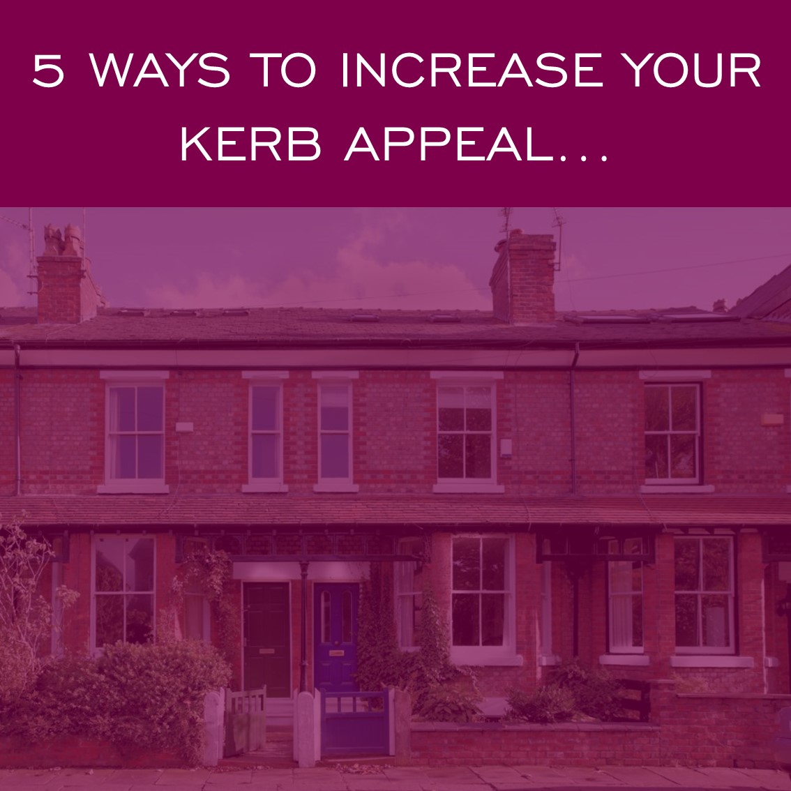 Kerb Appeal  - How to increase your kerb appeal