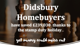 Slide4 320x202 - DIDSBURY HOMEBUYERS HAVE SAVED £239,030 THANKS TO THE STAMP DUTY HOLIDAY – YET MANY COULD MISS OUT