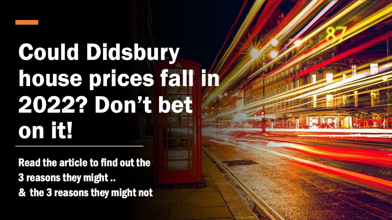 Slide2 - COULD DIDSBURY HOUSE PRICES FALL IN 2022? DON'T BET ON IT!